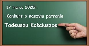 Szkolny konkurs o naszym patronie  – Tadeuszu Kościuszce