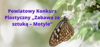 """Powiatowy Konkurs Plastyczny """"Zabawa ze sztuką"""" – """"Motyle"""""""