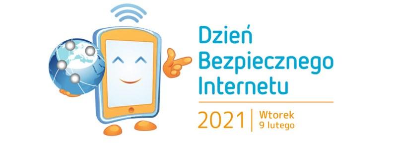 Z lewej strony rysunek telefonu trzymającego kulę ziemską, z prawej strony napis Dzień Bezpiecznego Internetu 2021, Wtorek 9 lutego.